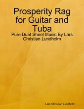 Prosperity Rag for Guitar and Tuba - Pure Duet Sheet Music By Lars Christian Lundholm