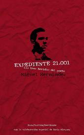 Las tres heridas del poeta Miguel Hernández: El expediente 21.001