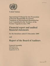 Financial Report and Audited Financial Statements for the Biennium Ended 31 December 2009 and Report of the Board of Auditors: International Tribunal for the Prosecution of Persons Responsible For