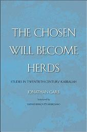 Chosen Will Become Herds: Studies in Twentieth-Century Kabbalah