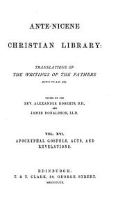 Ante-Nicene Christian Library: Translations of the Writings of the Fathers Down to A.D. 325, Volume 16