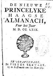 De nieuwe princelyke Haagse almanach, voor het jaar M.D.C.C.LXIX.