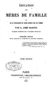 Education des mères de famille ou de la civilisation du genre humain par les femmes: Volume2