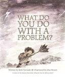 What Do You Do with a Problem  PDF