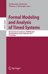 Formal Modeling and Analysis of Timed Systems: 8th International Conference, FORMATS 2010, Klosterneuburg, Austria, September 8-10, 2010, Proceedings