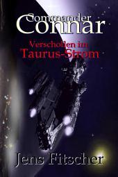 Commander Connar Verschollen im Taurus-Strom