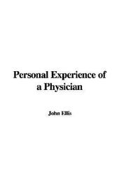 "Personal Experience of a Physician: With an Appeal to the Medical and Clerical Professions; and an Appendix, a Review of ""Christ and the Temperance Question,"" in the Christian Union"