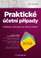 Praktické účetní případy 2014: příklady účtování na všech účtech