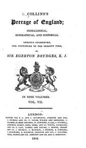 Collins's Peerage of England; Genealogical, Biographical, and Historical: Volume 7