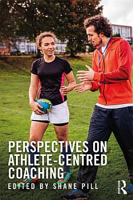 Perspectives on Athlete Centred Coaching