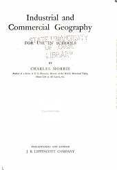 Industrial and Commercial Geography: For Use in Schools