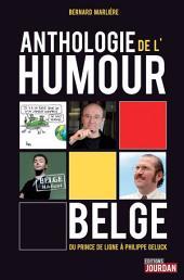 Anthologie de l'humour belge: Du Prince de Ligne à Philippe Geluck