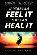 If You Can Feel It You Can Heal It