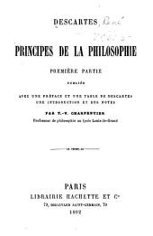 Principes de la philosophie: 1e. partie, pub. avec une préface et une table de Descartes