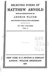 Selected Poems of Matthew Arnold: Volume 1
