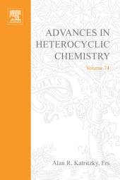 Advances in Heterocyclic Chemistry: Volume 74