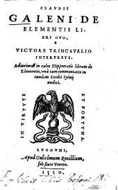 Claudii Galeni De elementis: libri 2