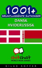 1001+ grundlæggende sætninger dansk - Hviderussisk