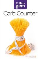 Carb Counter  A Clear Guide to Carbohydrates in Everyday Foods  Collins Gem  PDF