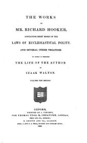 The works of mr. Richard Hooker. To which is prefixed the life of the author by I. Walton