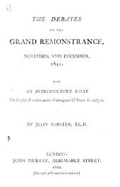 The Debates on the Grand Remonstrance, November and December, 1641. With an Introductory Essay on English Freedom Under the Plantagenet and Tudor Sovereigns