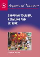 Shopping Tourism  Retailing and Leisure PDF