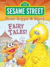 Read, Giggle & Share: Fairy Tales! (Sesame Street)