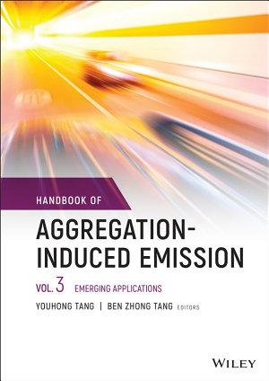 Handbook of Aggregation-Induced Emission, Volume 3