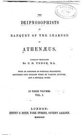 The Deipnosophists: Or, Banquet of the Learned, of Athenæus, Volume 1
