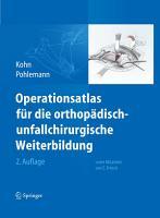 Operationsatlas f  r die orthop  disch unfallchirurgische Weiterbildung PDF