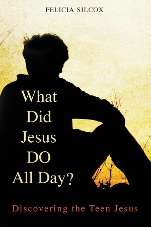 What Did Jesus Do All Day