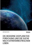 Die moderne Exoplanetenforschung und die Suche nach extraterrestrischem Leben
