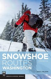 Snowshoe Routes Washington: Edition 3