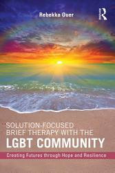 Solution Focused Brief Therapy With The Lgbt Community Book PDF