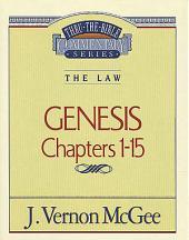 Genesis I: The Law (Genesis 1-15)