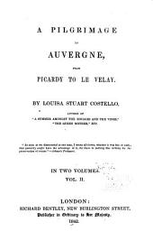 A pilgrimage to Auvergne, from Picardy to Le Velay: Volume 2