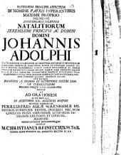 Paternum principis affectum in nomine Patris, imperantibus maxime proprio, delineans, anniversaria solennia natalitiorum Seren. Princ. Johannis Adolphi, Ducis Saxoniae ... indicit ... invitat M. Christianus Reineccius