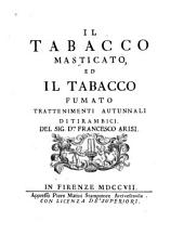 Il tabacco masticato, ed il tabacco fumato: trattenimenti autunnali ditirambici, Volume 15