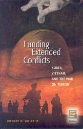 Funding Extended Conflicts: Korea, Vietnam, and the War on Terror