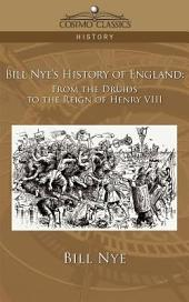 Bill Nye's History of England: From the Druids to the Reign of Henry