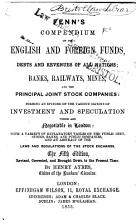 Fenn s Compendium of the English and Foreign Funds  Debts and Revenues of All Nations  Banks  Railways  Mines  and the Principal Joint Stock Companies PDF