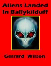 Aliens Landed In Ballykilduff