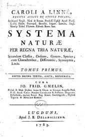 Caroli a Linné ...: Systema naturæ per regna tria naturæ, secundum classes, ordines, genera, species; cum characteribus, differentiis, synonymis, locis ...