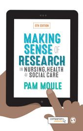 Making Sense of Research in Nursing, Health and Social Care: Edition 5
