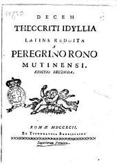 Decem Theocriti idyllia latine reddita a Peregrino Rono Mutinensi