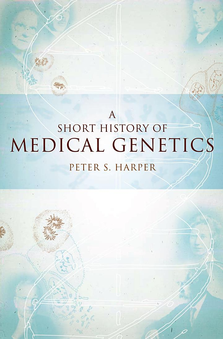 A Short History of Medical Genetics