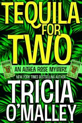Tequila for Two: An Althea Rose Mystery