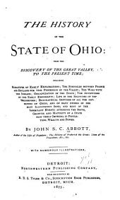 The History of the State of Ohio: From the Discovery of the Great Valley, to the Present Time
