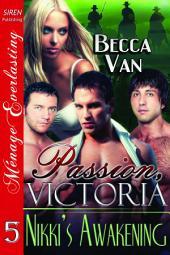 Passion, Victoria 5: Nikki's Awakening
