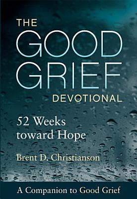 The Good Grief Devotional